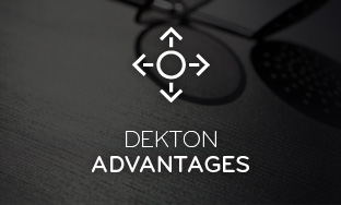 Dekton Advantages
